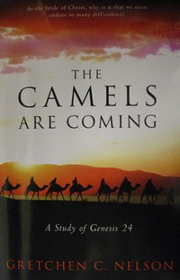 Camels Are Coming: A Study Of Genesis 24